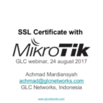 August 2017, GLC Webinar: SSL Certificate with Mikrotik